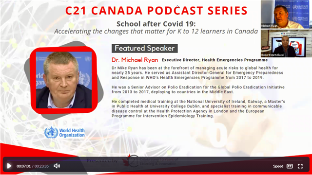 C21 Canada Podcast Featuring Dr. Michael Ryan, World Health Organization, School after COVID-19: Accelerating